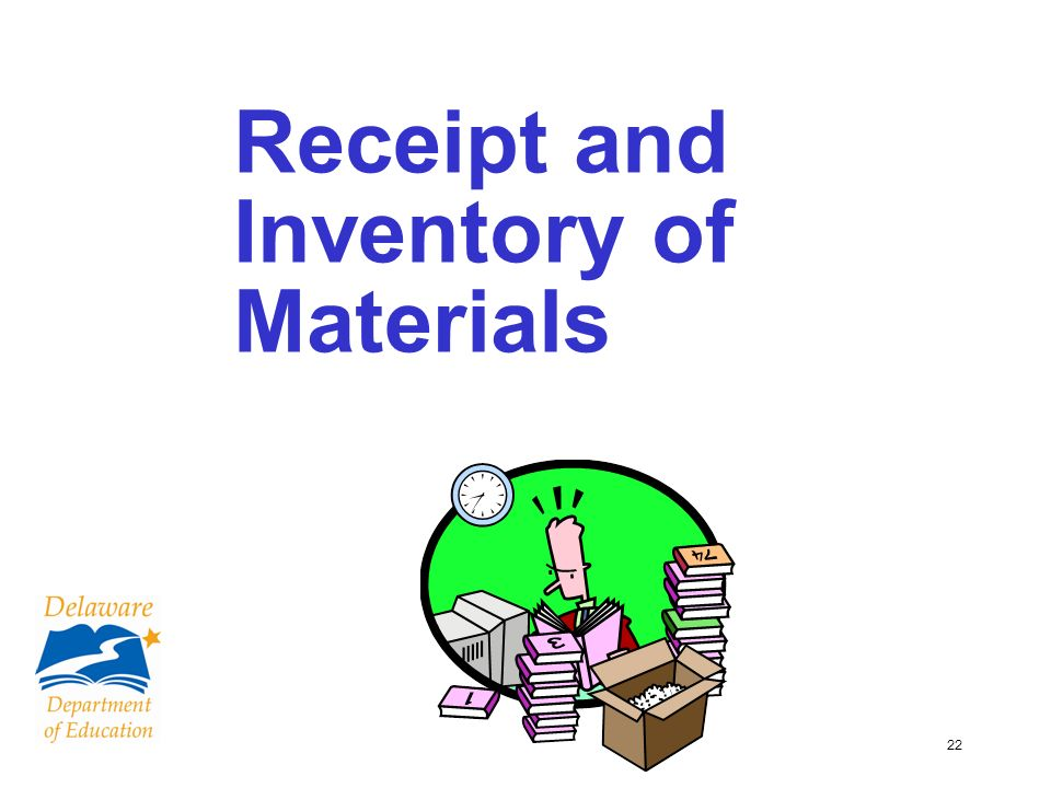 22 Receipt and Inventory of Materials