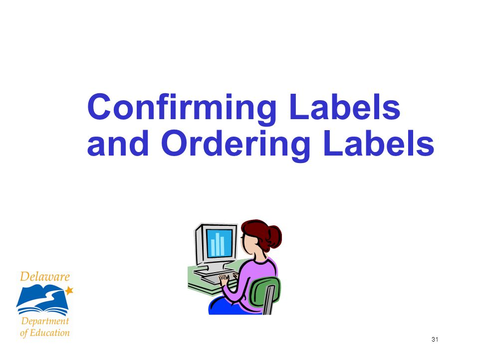 31 Confirming Labels and Ordering Labels