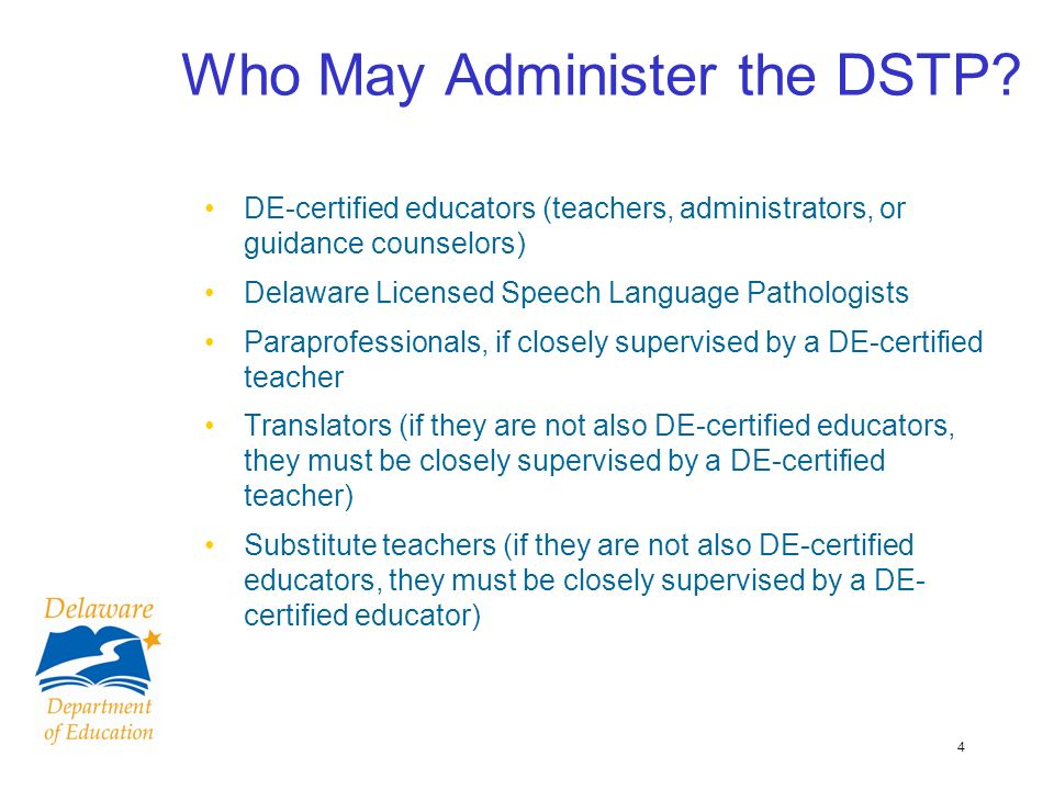 4 Who May Administer the DSTP.