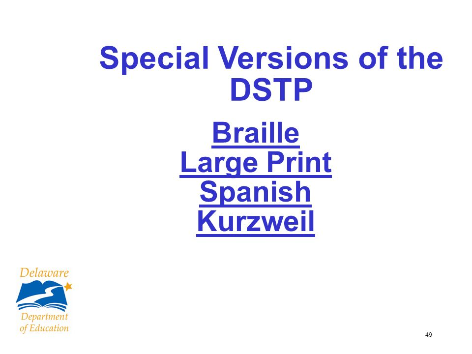 49 Braille Large Print Spanish Kurzweil Special Versions of the DSTP