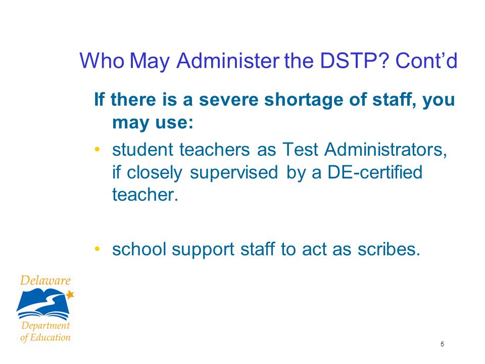 5 Who May Administer the DSTP.