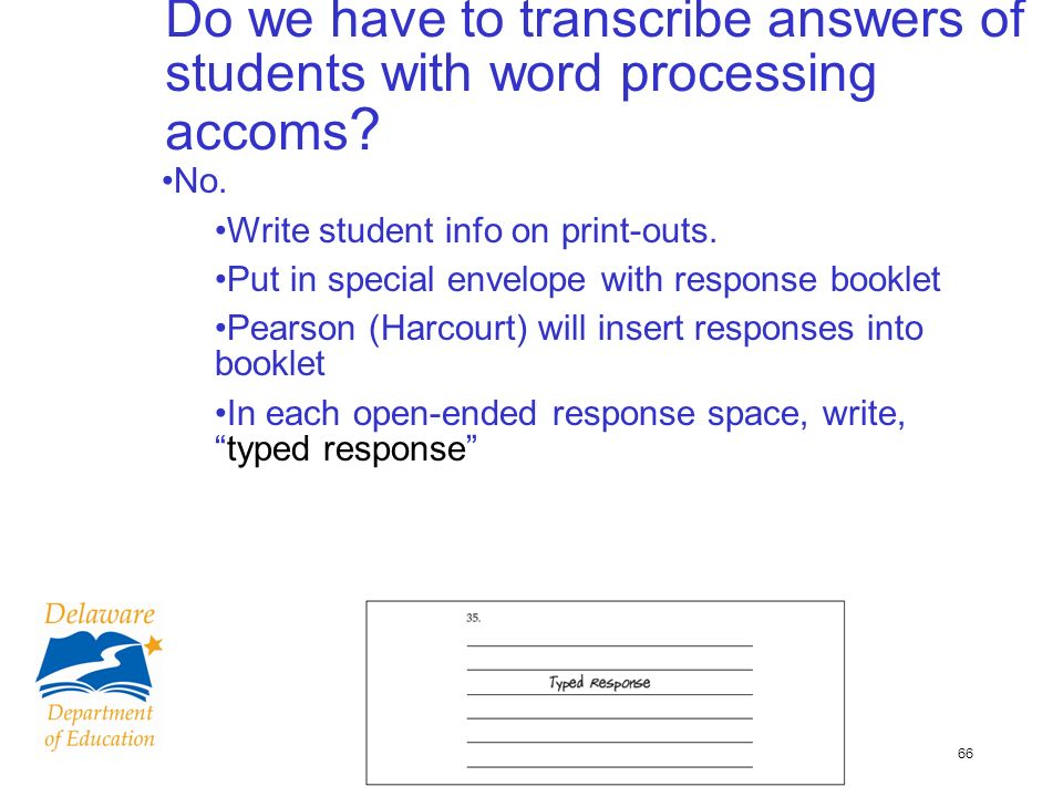 66 Do we have to transcribe answers of students with word processing accoms .