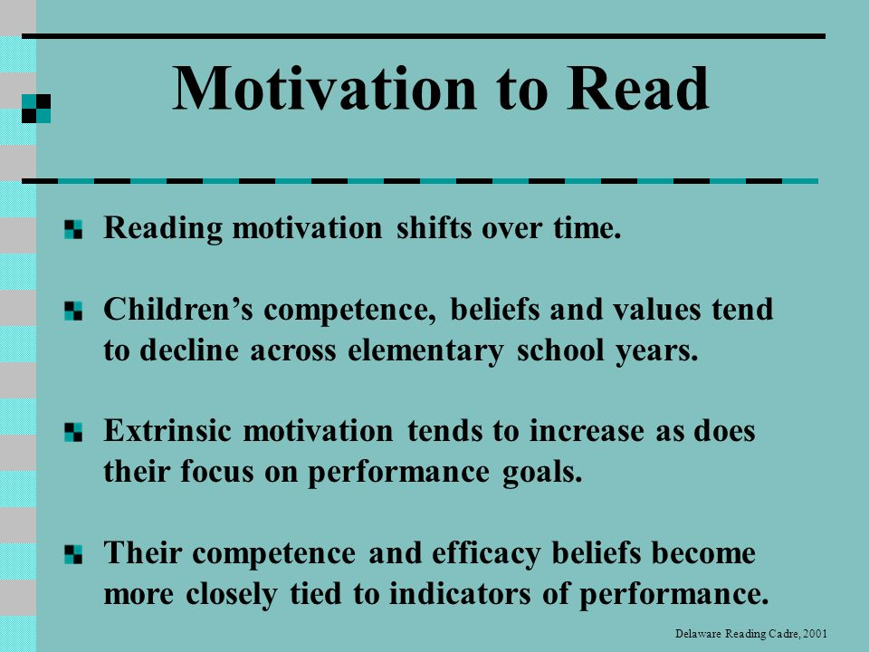 Self-Efficacy Peoples judgments of their capabilities to organize and execute types of performance (ones own judgment) Social Motivation Social motivation for reading is related to childrens interpersonal and community activities (others judgment) (Bandura (1997) And more motivation vocabulary …… Delaware Reading Cadre, 2001
