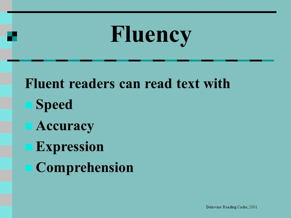 Fluency Reading Smoothly, Without Hesitation and With Comprehension (Harris & Hodges, 1995).