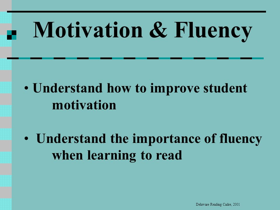 Motivation and Fluency Module Five Prepared by the Delaware Reading Cadre, 2001