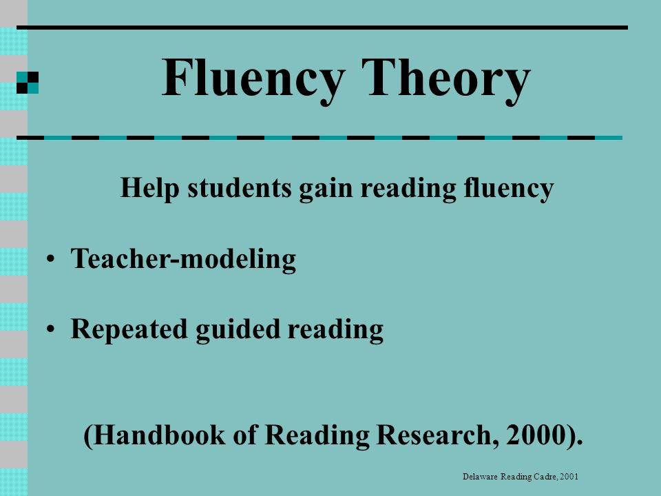 Fluency Theory Working with 2 nd graders, Dowhower (1987) found that oral reading, accuracy and comprehension improved significantly with repeated reading practice.