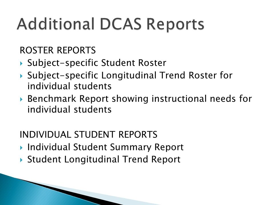 ROSTER REPORTS Subject-specific Student Roster Subject-specific Longitudinal Trend Roster for individual students Benchmark Report showing instructional needs for individual students INDIVIDUAL STUDENT REPORTS Individual Student Summary Report Student Longitudinal Trend Report