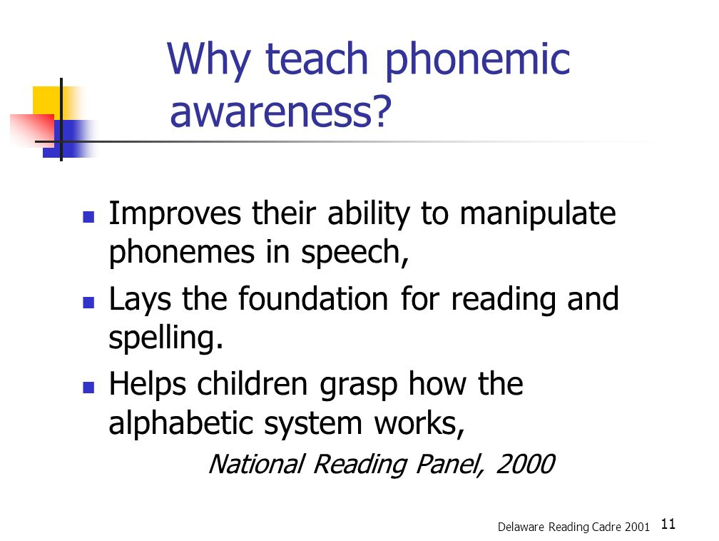 11 Why teach phonemic awareness.