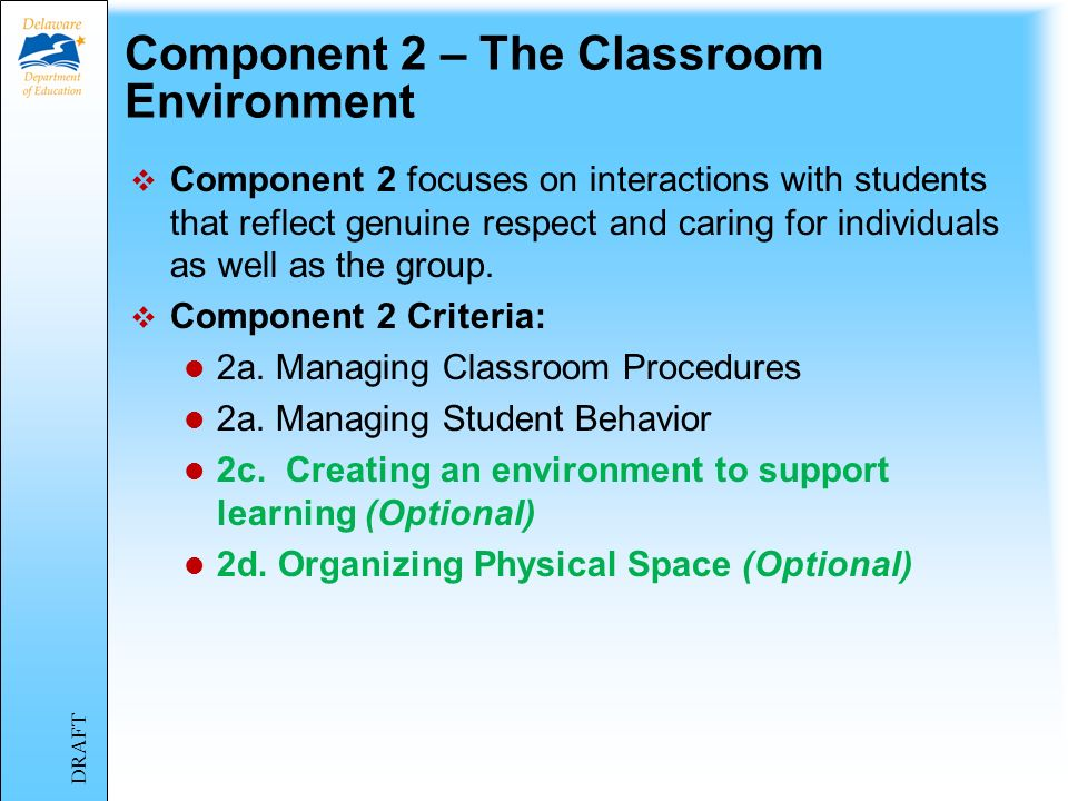 Component 1 – Planning and Preparation Component 1 focuses on how a teacher selects and organizes programs and/or services provided to students.