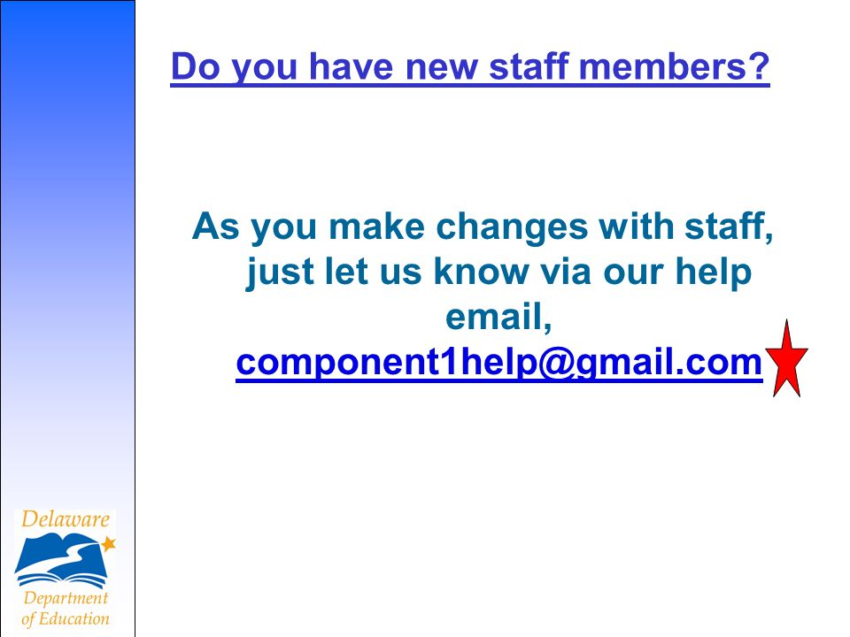 Do you have new staff members.