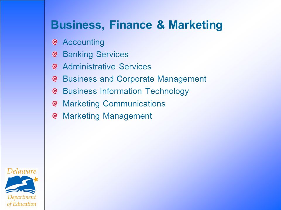 Business, Finance & Marketing Accounting Banking Services Administrative Services Business and Corporate Management Business Information Technology Marketing Communications Marketing Management