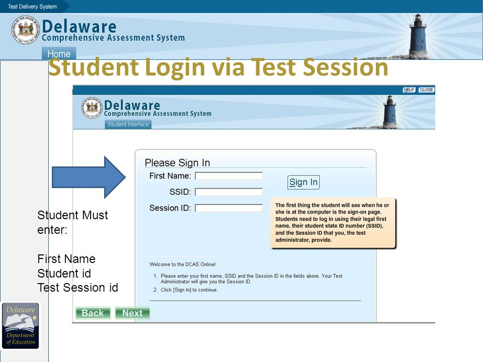 Student Login via Test Session Student Must enter: First Name Student id Test Session id