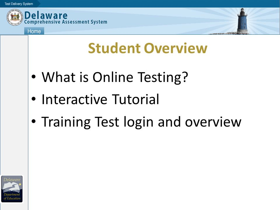Student Overview What is Online Testing Interactive Tutorial Training Test login and overview