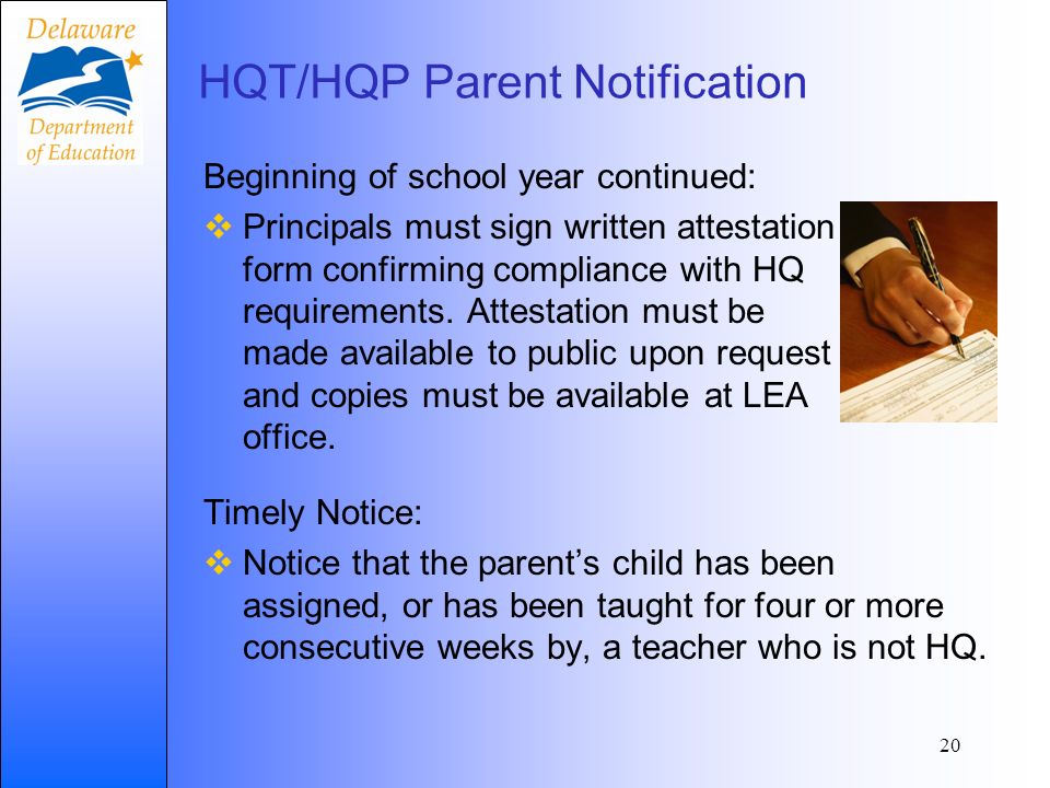 HQT/HQP Parent Notification Beginning of school year continued: Principals must sign written attestation form confirming compliance with HQ requirements.