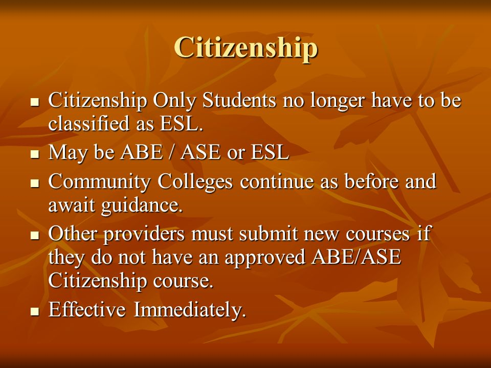Citizenship Citizenship Only Students no longer have to be classified as ESL.