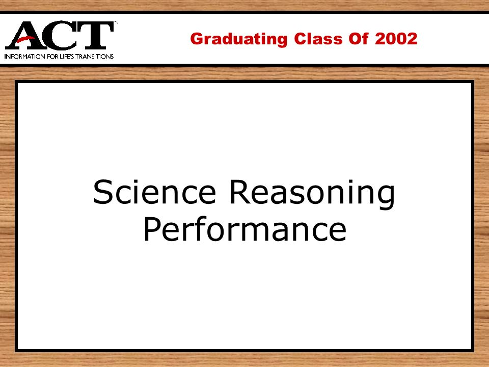 Graduating Class Of 2002 Science Reasoning Performance