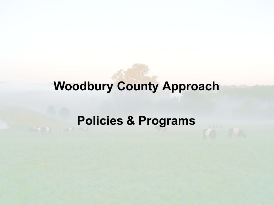 Woodbury County Approach Policies & Programs