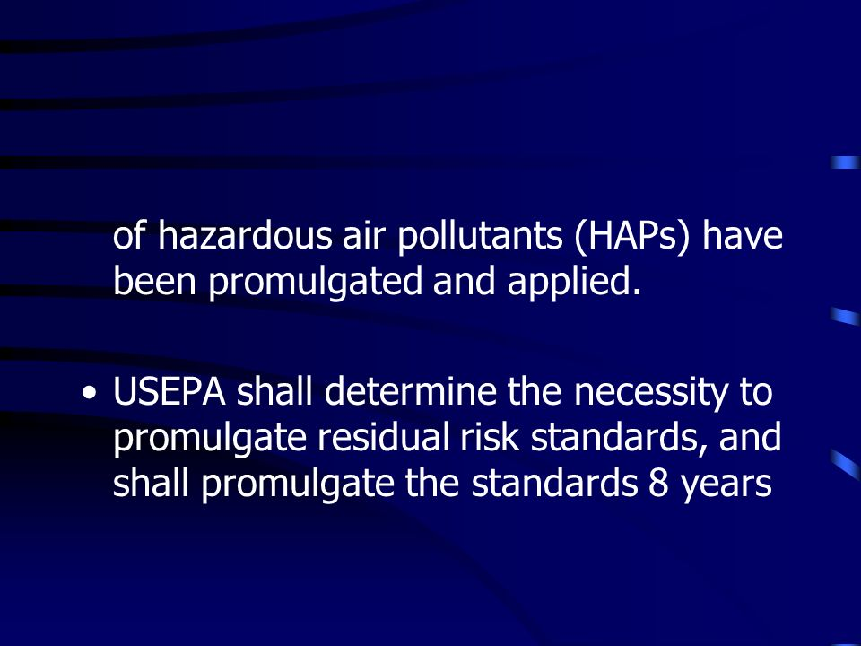 of hazardous air pollutants (HAPs) have been promulgated and applied.