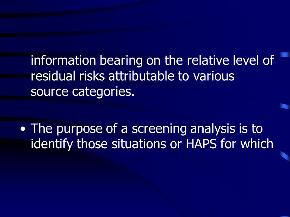 information bearing on the relative level of residual risks attributable to various source categories.