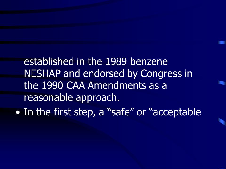 established in the 1989 benzene NESHAP and endorsed by Congress in the 1990 CAA Amendments as a reasonable approach.