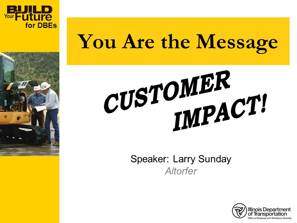 for DBEs You Are the Message Speaker: Larry Sunday Altorfer