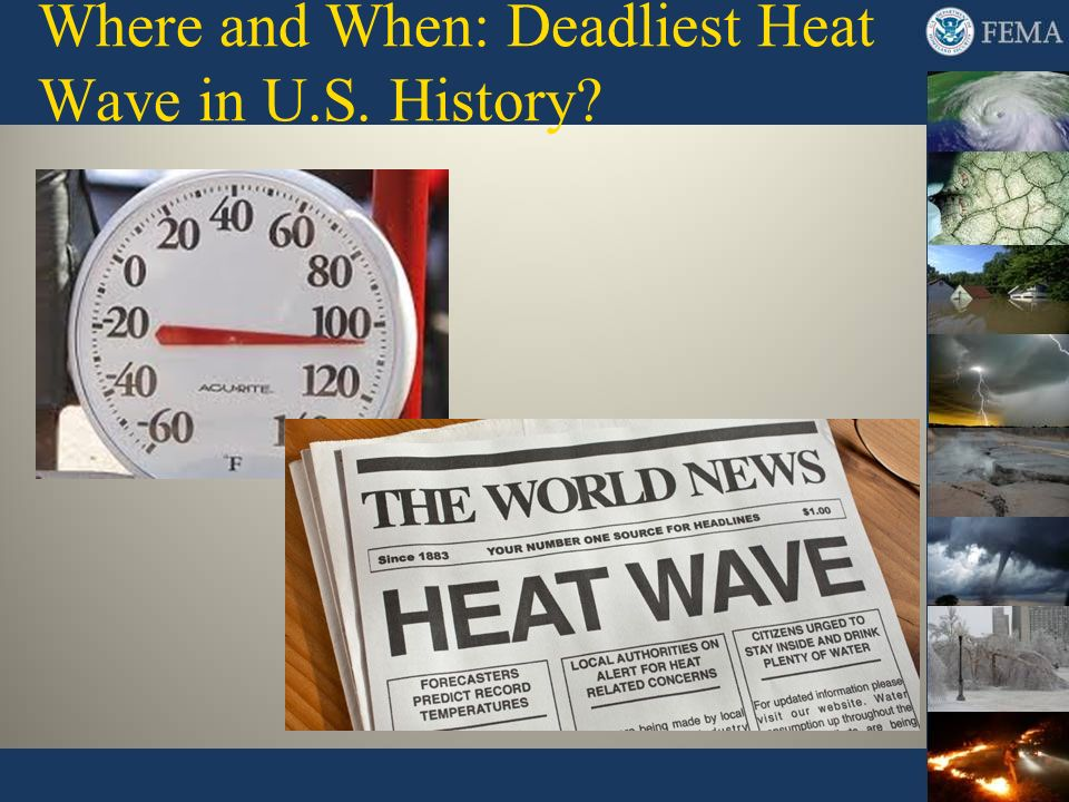 Where and When: Deadliest Heat Wave in U.S. History