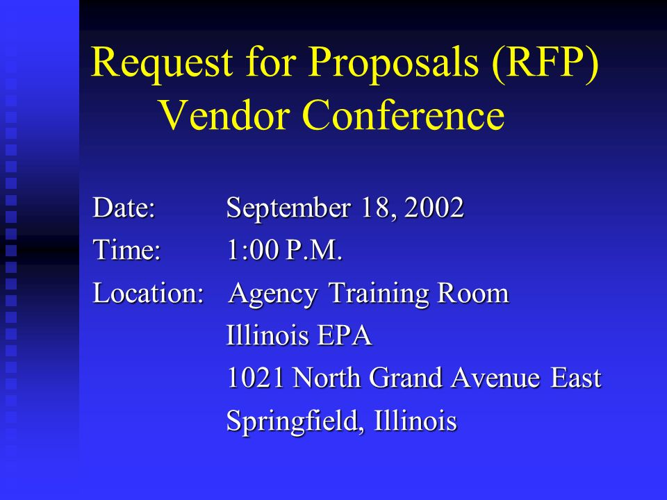 Request for Proposals (RFP) Vendor Conference Date:September 18, 2002 Time:1:00 P.M.