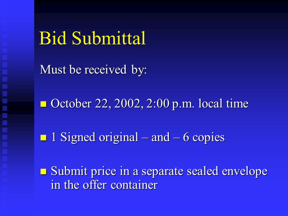 Bid Submittal Must be received by: October 22, 2002, 2:00 p.m.