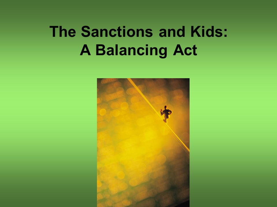 The Sanctions and Kids: A Balancing Act