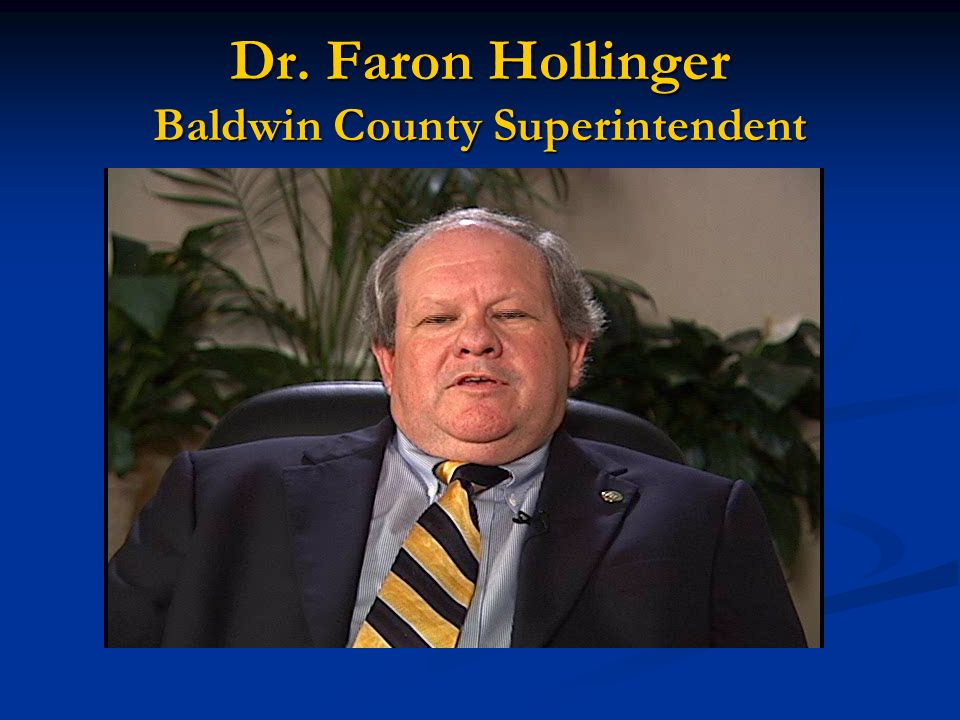 Dr. Faron Hollinger Baldwin County Superintendent