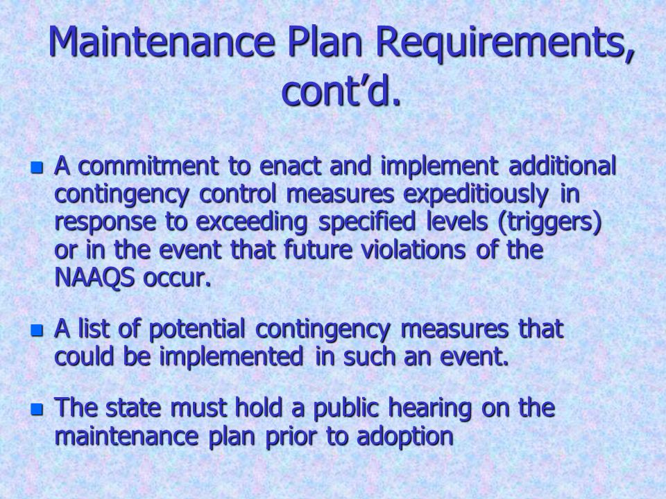 Maintenance Plan Requirements, contd.
