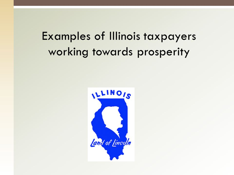 Examples of Illinois taxpayers working towards prosperity