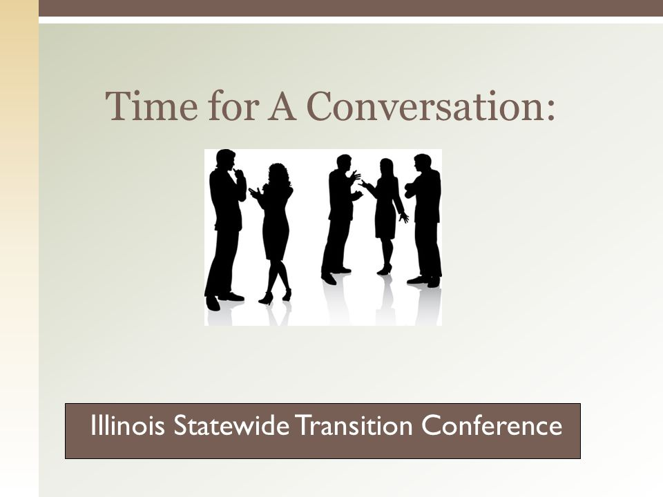Time for A Conversation: Illinois Statewide Transition Conference