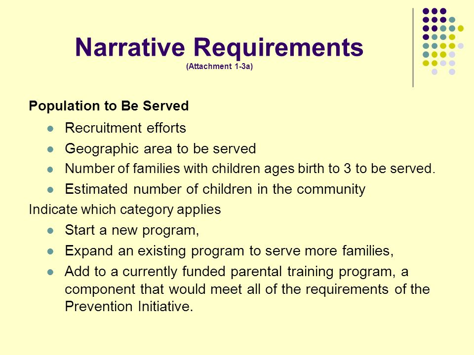 Narrative Requirements (Attachment 1-3a) Population to Be Served Recruitment efforts Geographic area to be served Number of families with children ages birth to 3 to be served.