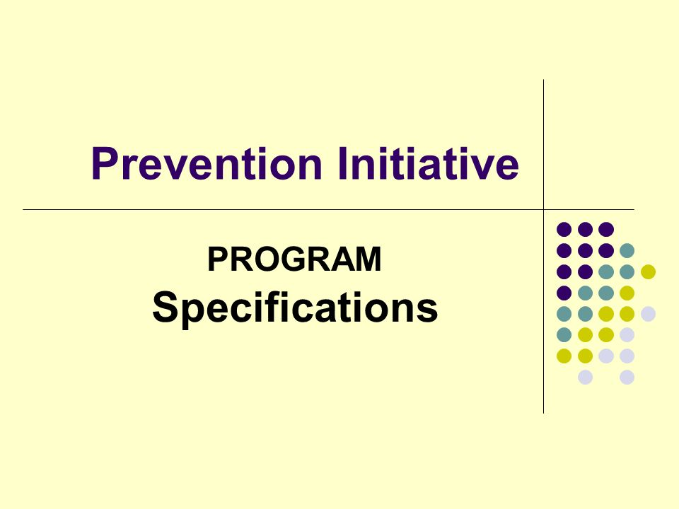 Prevention Initiative PROGRAM Specifications