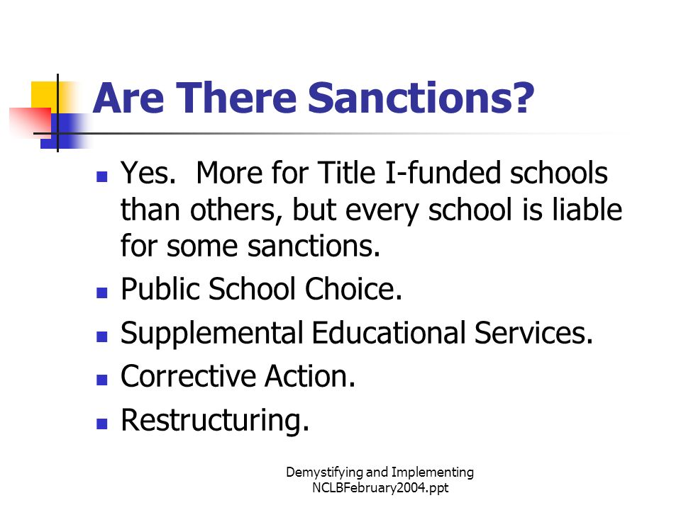 Demystifying and Implementing NCLBFebruary2004.ppt Are There Sanctions.