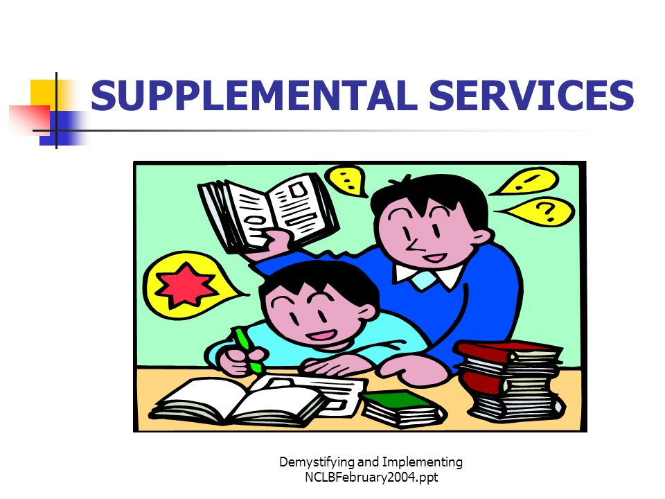 Demystifying and Implementing NCLBFebruary2004.ppt SUPPLEMENTAL SERVICES