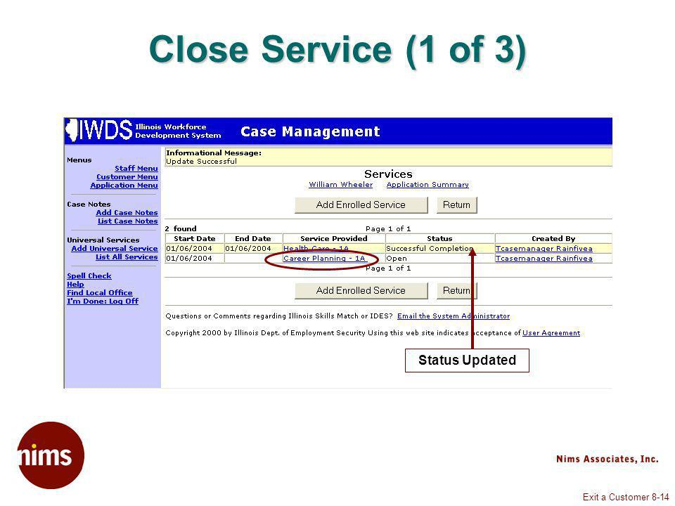 Exit a Customer 8-14 Close Service (1 of 3) Status Updated
