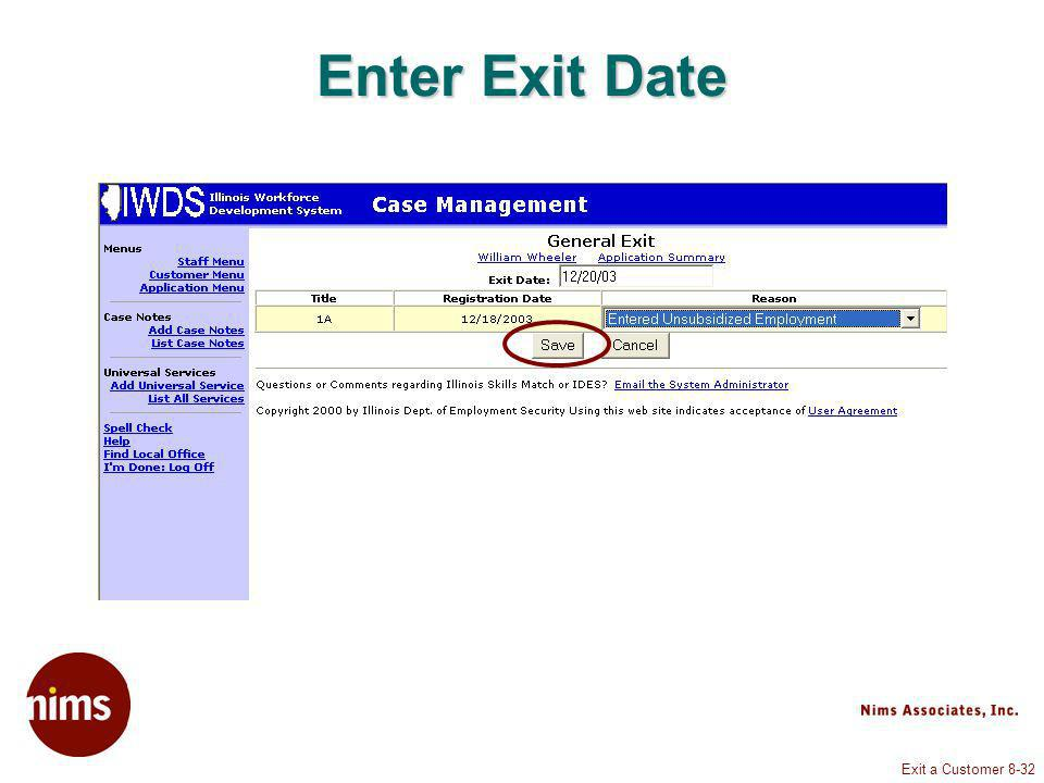 Exit a Customer 8-32 Enter Exit Date