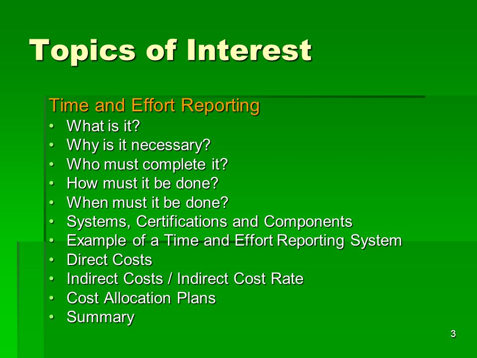 3 Topics of Interest Time and Effort Reporting What is it What is it.
