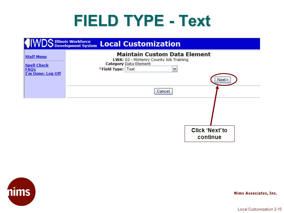 Local Customization 2-15 FIELD TYPE - Text Click Next to continue