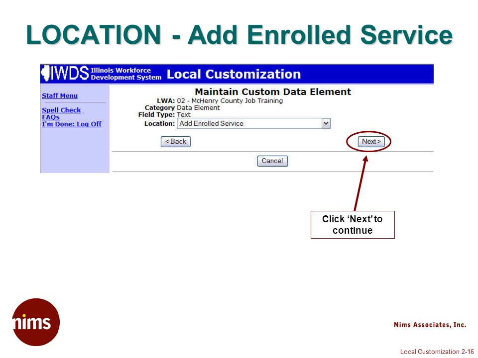 Local Customization 2-16 LOCATION - Add Enrolled Service Click Next to continue