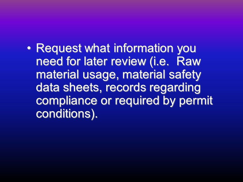 Request what information you need for later review (i.e.