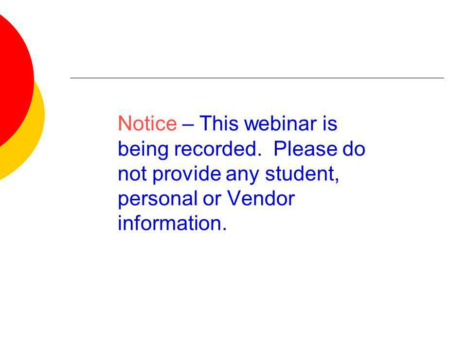 Notice – This webinar is being recorded.