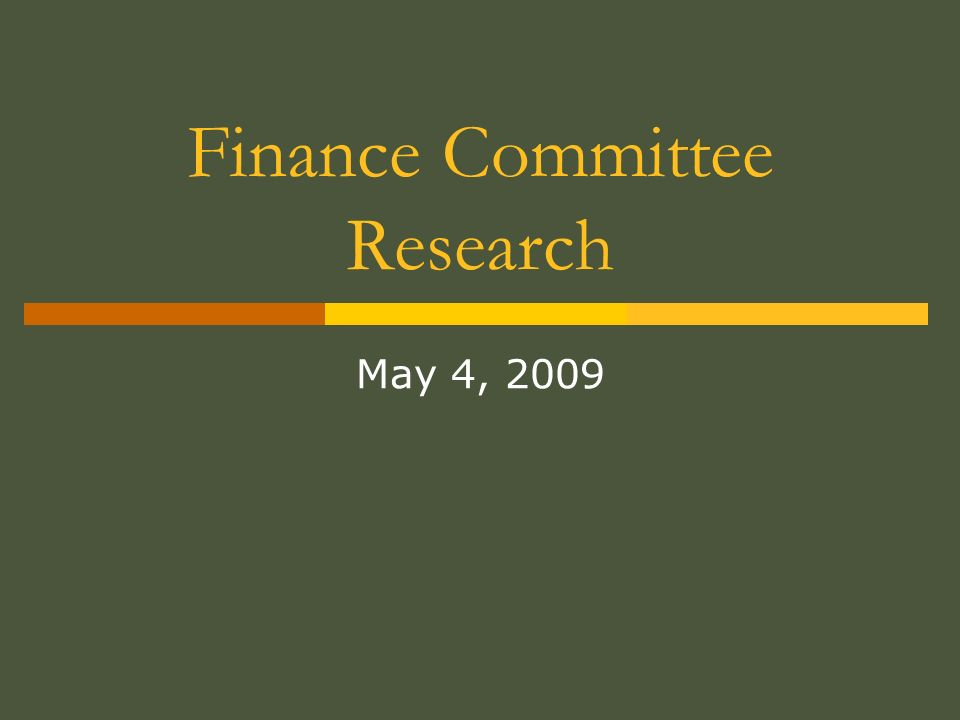 Finance Committee Research May 4, 2009