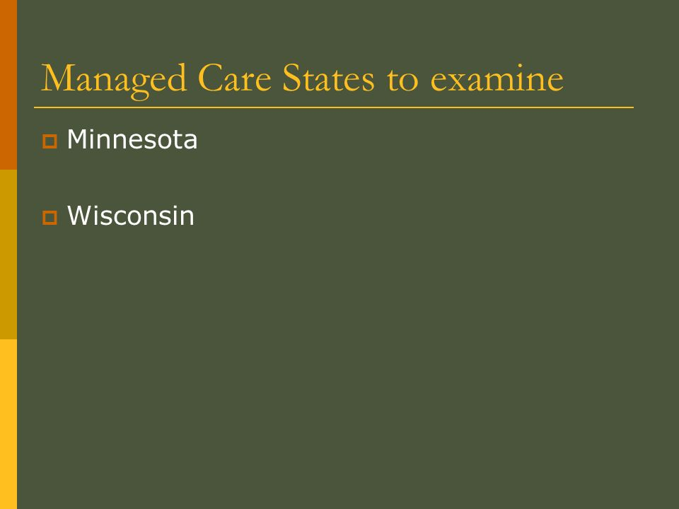 Managed Care States to examine Minnesota Wisconsin