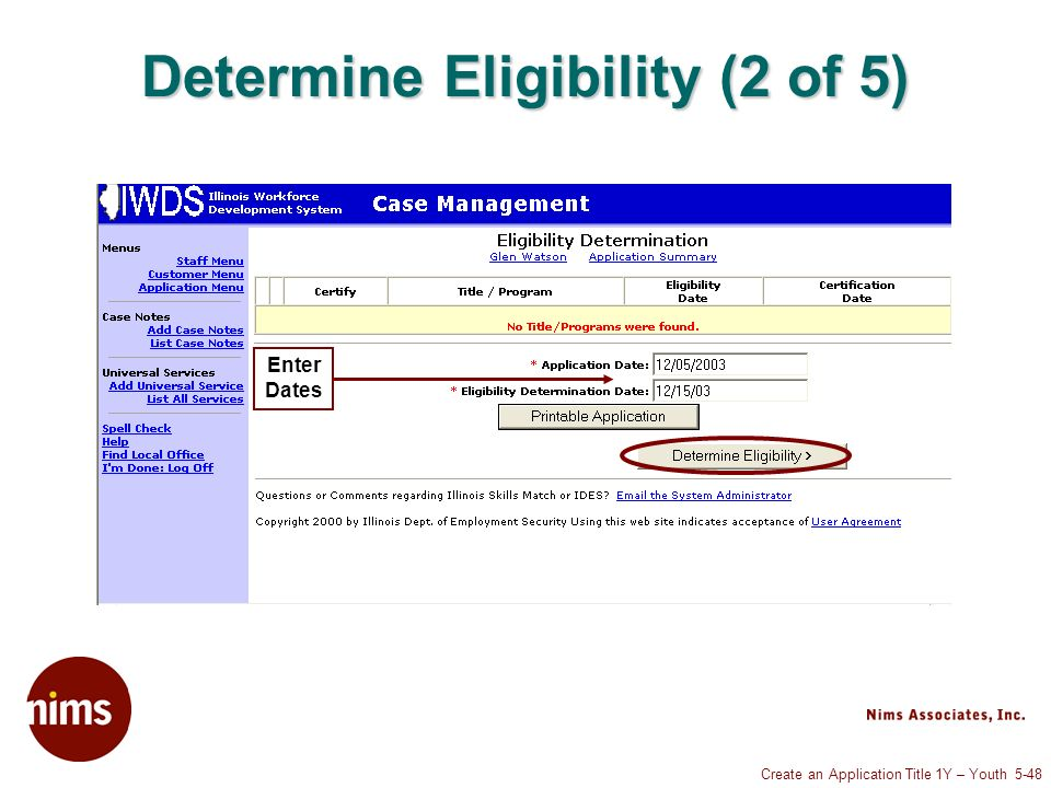 Create an Application Title 1Y – Youth 5-48 Determine Eligibility (2 of 5) Enter Dates