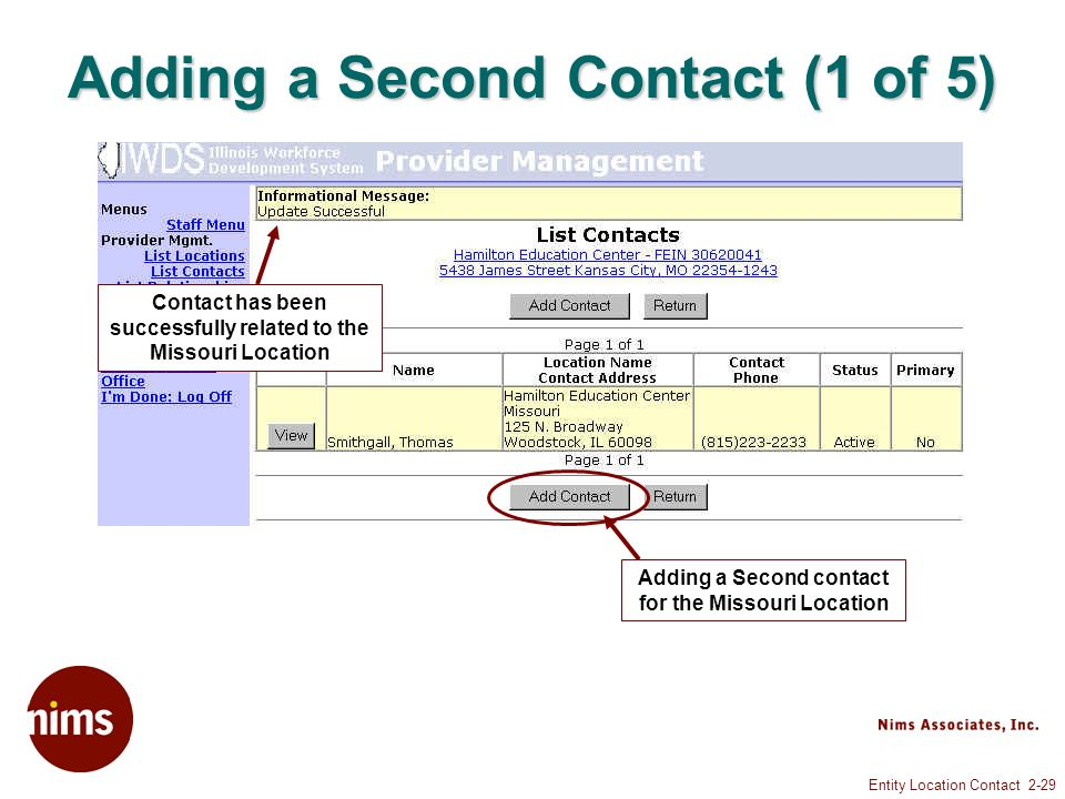 Entity Location Contact 2-29 Adding a Second Contact (1 of 5) Contact has been successfully related to the Missouri Location Adding a Second contact for the Missouri Location