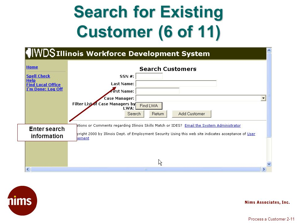 Process a Customer 2-11 Search for Existing Customer (6 of 11) Enter search information