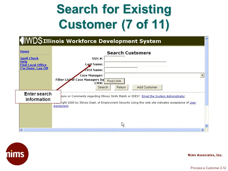 Process a Customer 2-12 Search for Existing Customer (7 of 11) Enter search information